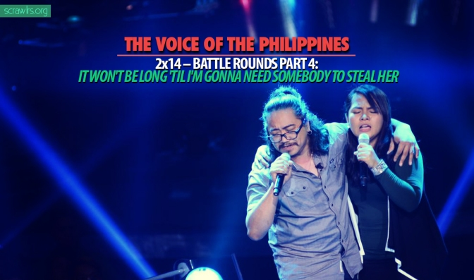 The Voice PH — 2×15 — Battle Rounds Part 5: It Won't Be Long 'Til I'm Gonna Need Somebody To Steal Her