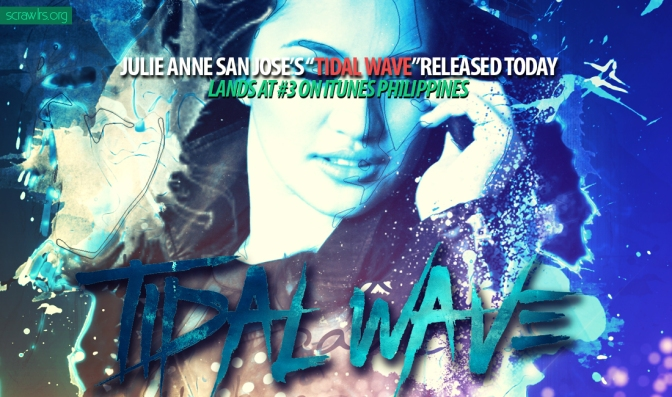"Julie Anne San Jose's New Single ""Tidal Wave"" Released Today!"